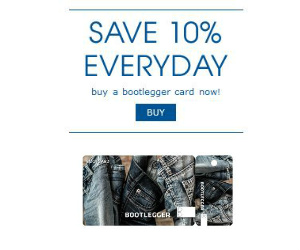 Get the Bootlegger Card and Save 10% Everyday