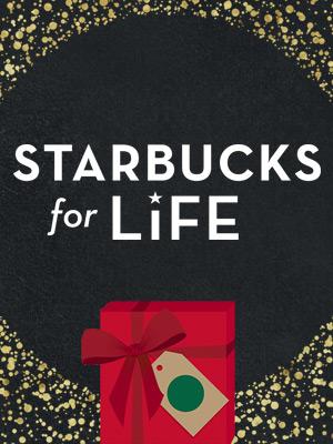 Starbucks for Life