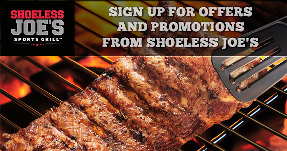 Sign Up For Offers and Promotions from Shoeless Joe's