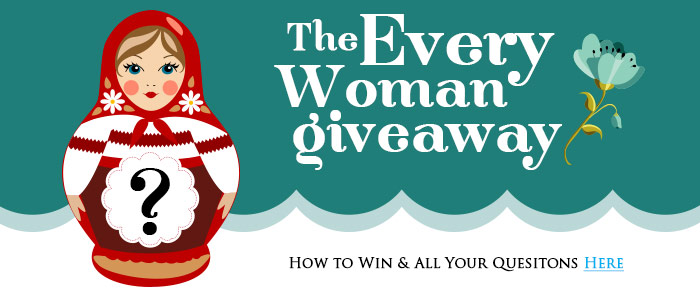 """The """"Every Woman Giveaway"""" FAQ"""