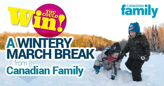 Win a Wintry March Break from Canadian Family