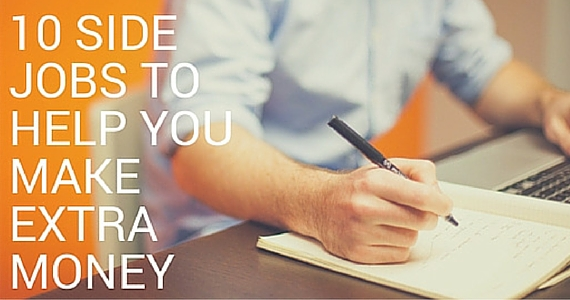 10 Side Jobs To Help You Make Extra Money