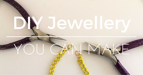 DIY Jewellery You Can Make