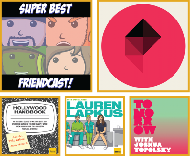 Shows: Super Best Friendcast, Polygon, Hollywood Handbook, With Special Guest Lauren Lapkus, Tomorrow with Joshua Topolsky