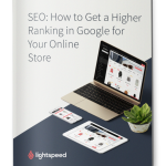 SEO: How to get a higher ranking in Google for your online store, Lightspeed POS guide