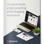 10 was to build a high converting online shopping experience, Lightspeed guide