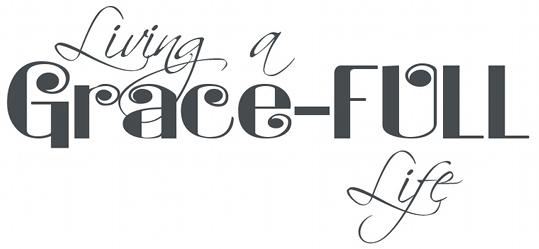 Living a Grace-Full Life