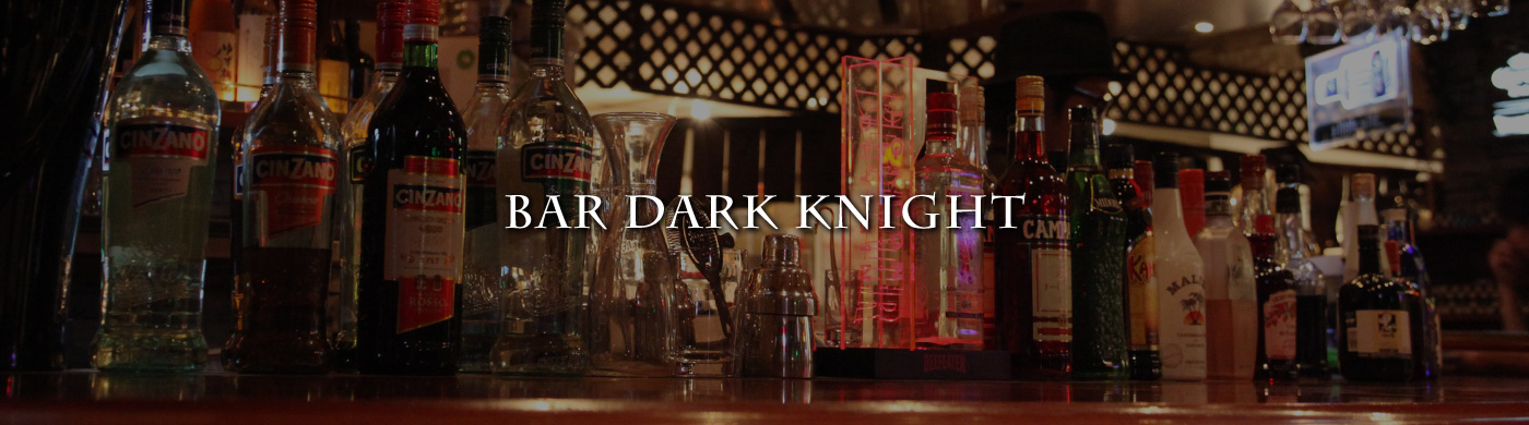 BAR DARK KNIGHT