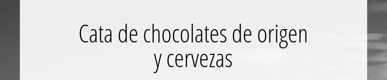 Cata de chocolates de origeny cervezas