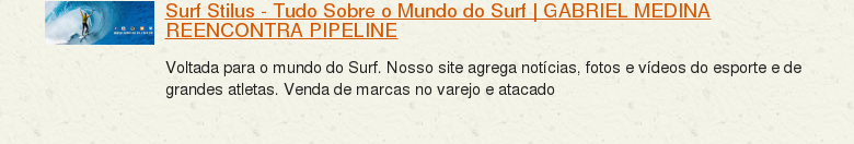 Surf Stilus - Tudo Sobre o Mundo do SurfGABRIEL MEDINA REENCONTRA PIPELINE