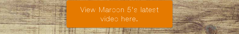 View Maroon 5's latest video here.