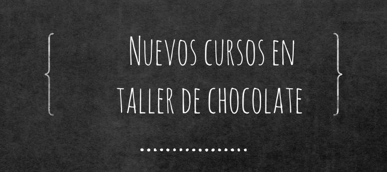 Nuevos cursos en   taller de chocolate