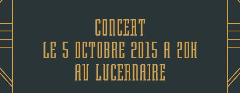 CONCERTLE 5 OCTOBRE 2015 A 20HAU LUCERNAIRE