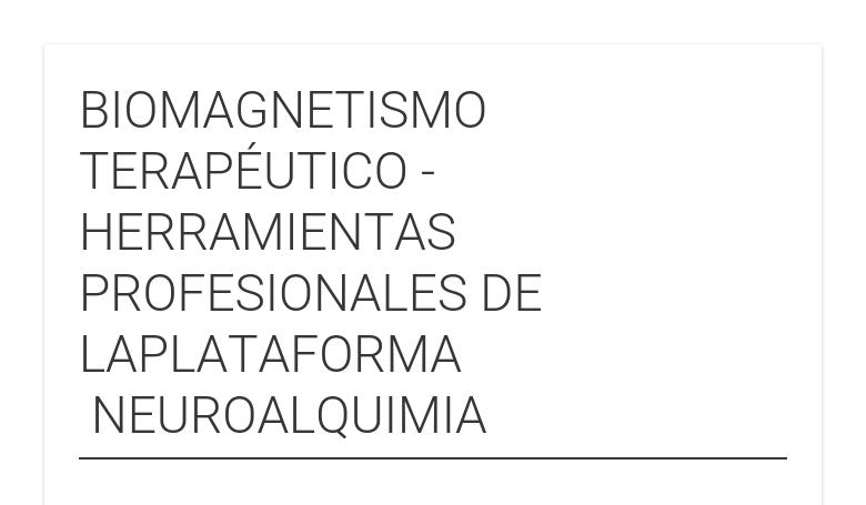 BIOMAGNETISMO TERAPÉUTICO - HERRAMIENTAS PROFESIONALES DE LAPLATAFORMA NEUROALQUIMIA