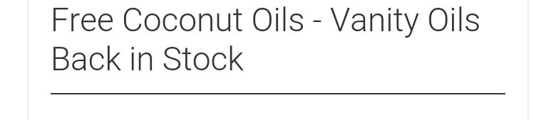 Free Coconut Oils - Vanity Oils Back in Stock