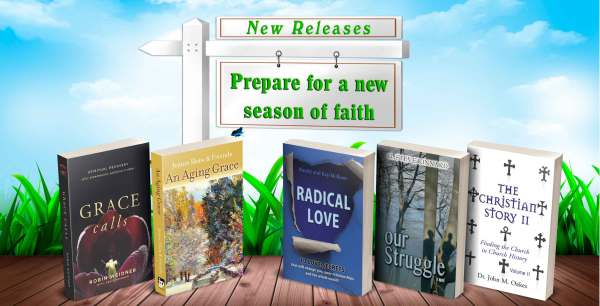 Grace calls, An Aging Grace, Radical Love, Our Struggle & The Christian Story II