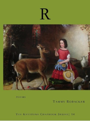 """R"" Poems by Tammy Robacker"