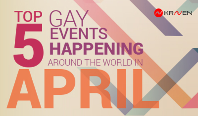 5 top gay events happening around the world in April