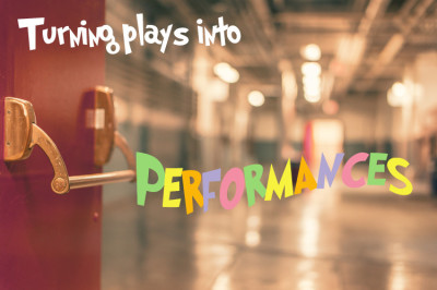 Turning Plays into Performances