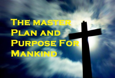 Master Plan and Purpose for Mankind, Part 6b