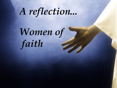 A reflection - Women of faith in the Bible