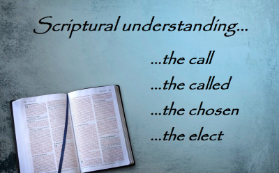 The call, the called, the chosen, the elect