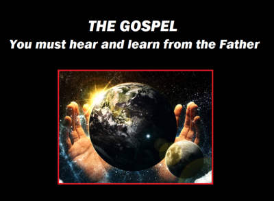 The Gospel - Hearing and learning from the Father
