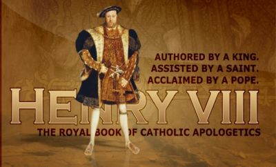 Henry VIII   Defense of the Seven Sacraments