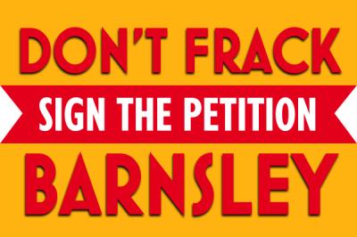 don't frack barnsley petition