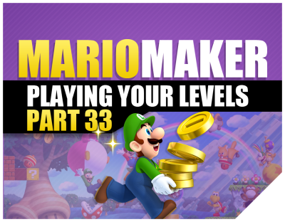 Super Mario Maker: Super Expert Levels | Playing Your Levels | Part 33 (Mario Bros Games)