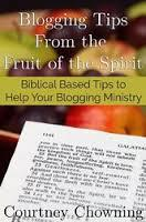 Blogging Tips from the Fruit of the Spirit by Courtney Chowning