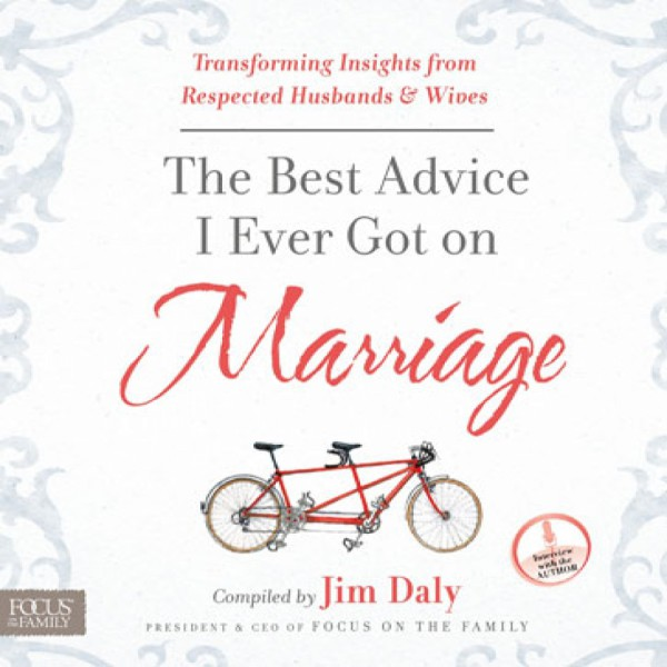 The Best Advice I Ever Got On Marriage by Jim Daly