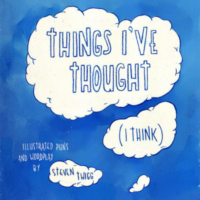 Things I've Thought (I think)