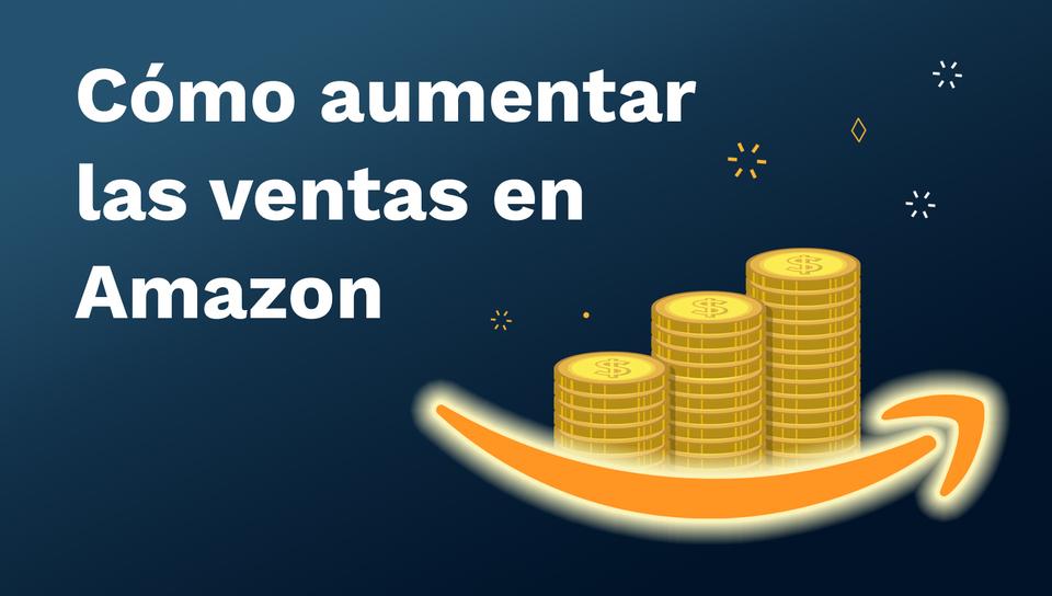 ¿Cómo aumentar las ventas en Amazon en el último trimestre del año?