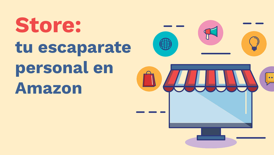 Store: tu escaparate personal en Amazon