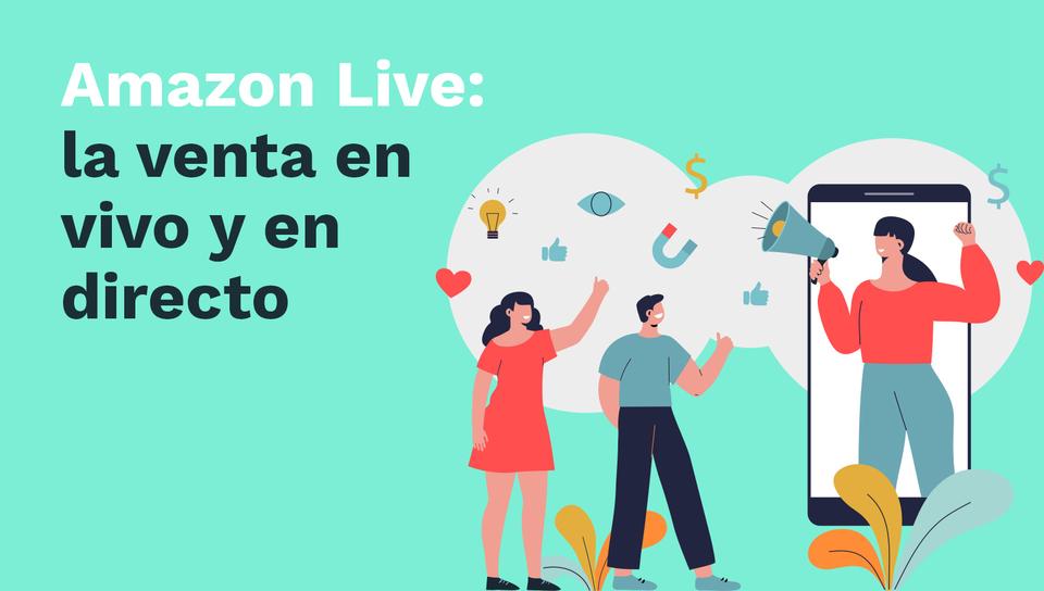 Amazon Live: la venta en vivo y en directo