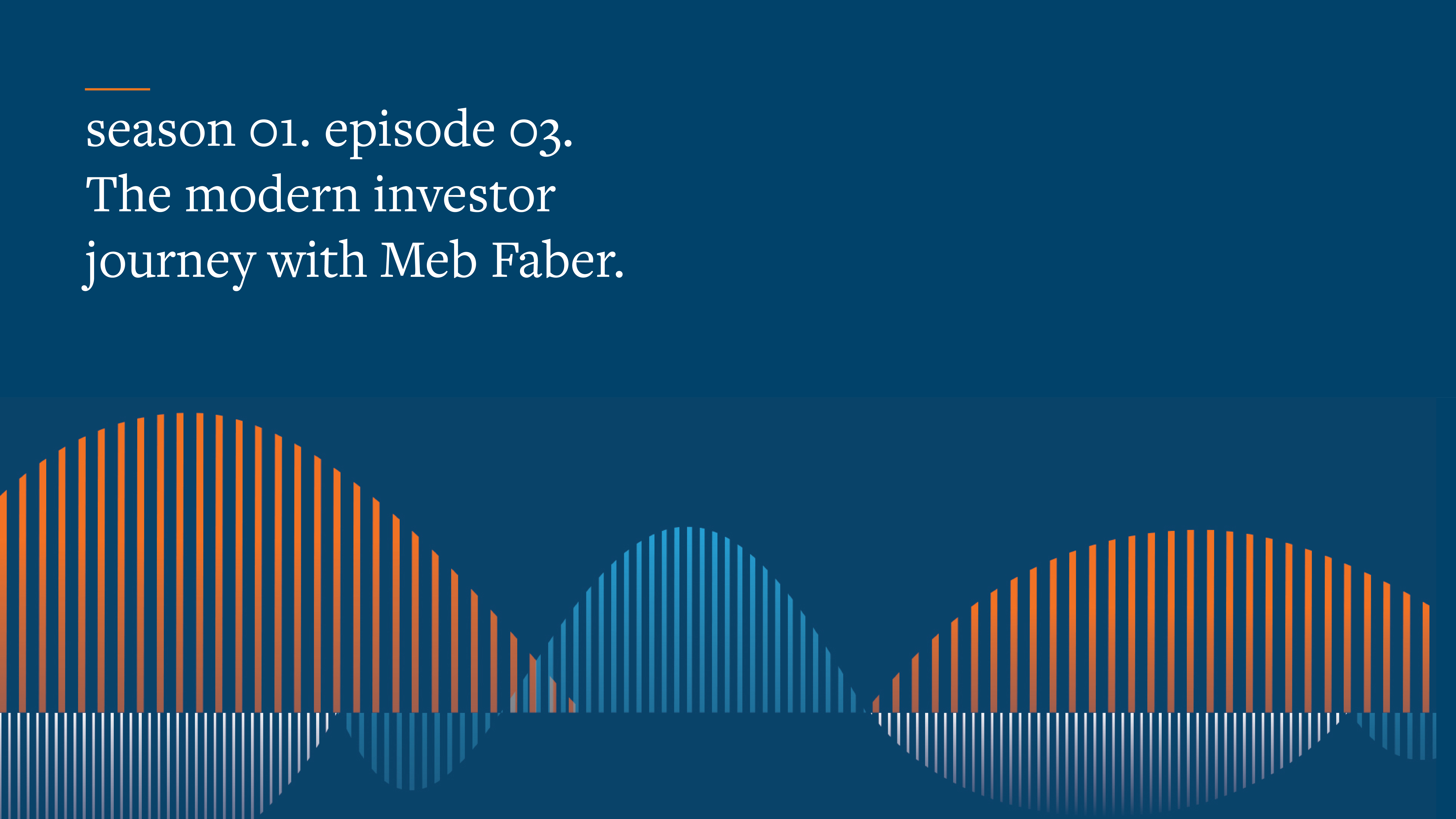 Banner_the modern investor journey_Meb_fixed.png