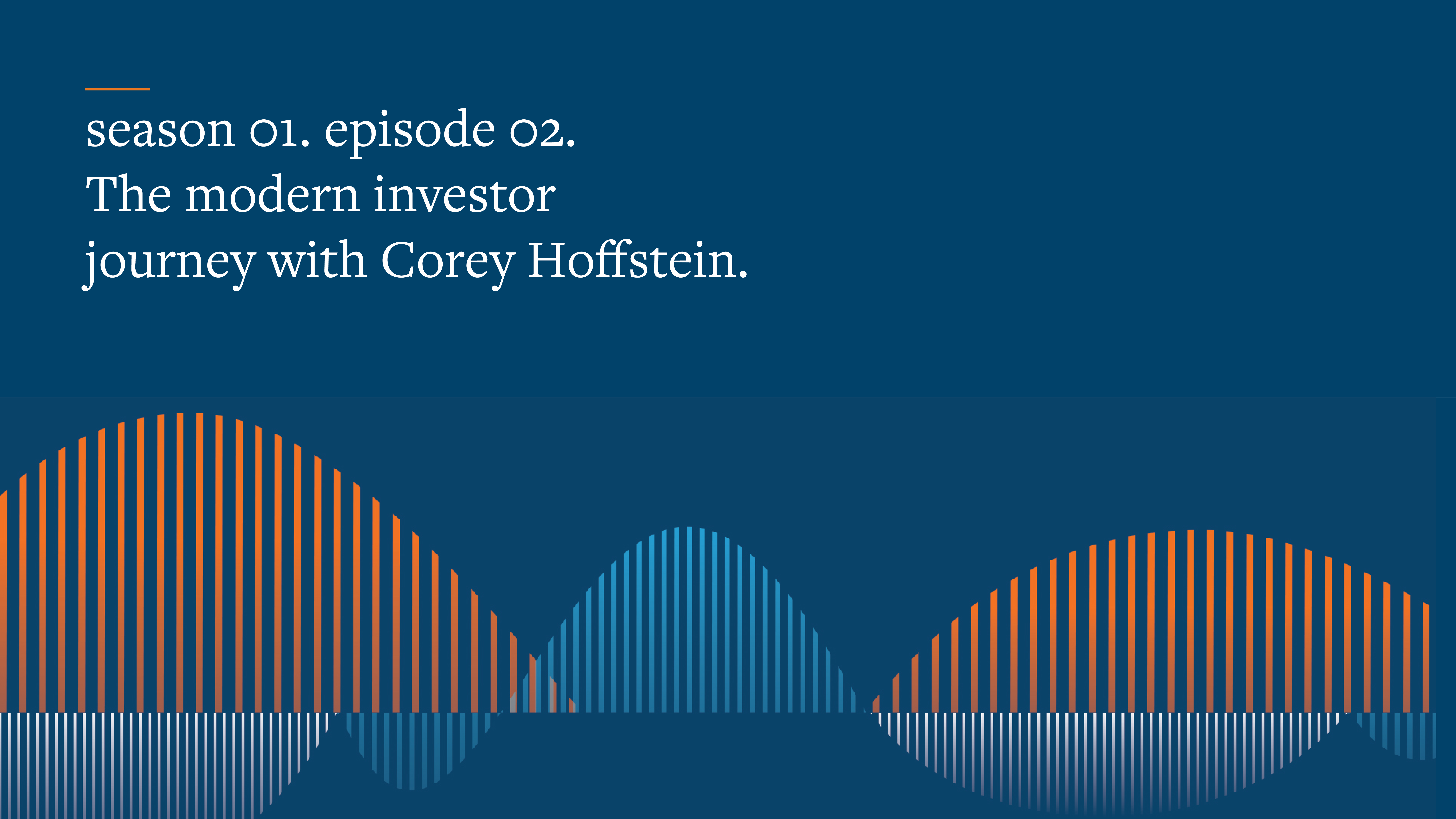 Corey–the modern investor journey..png