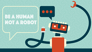 robot with word bubble saying be a human not a robot