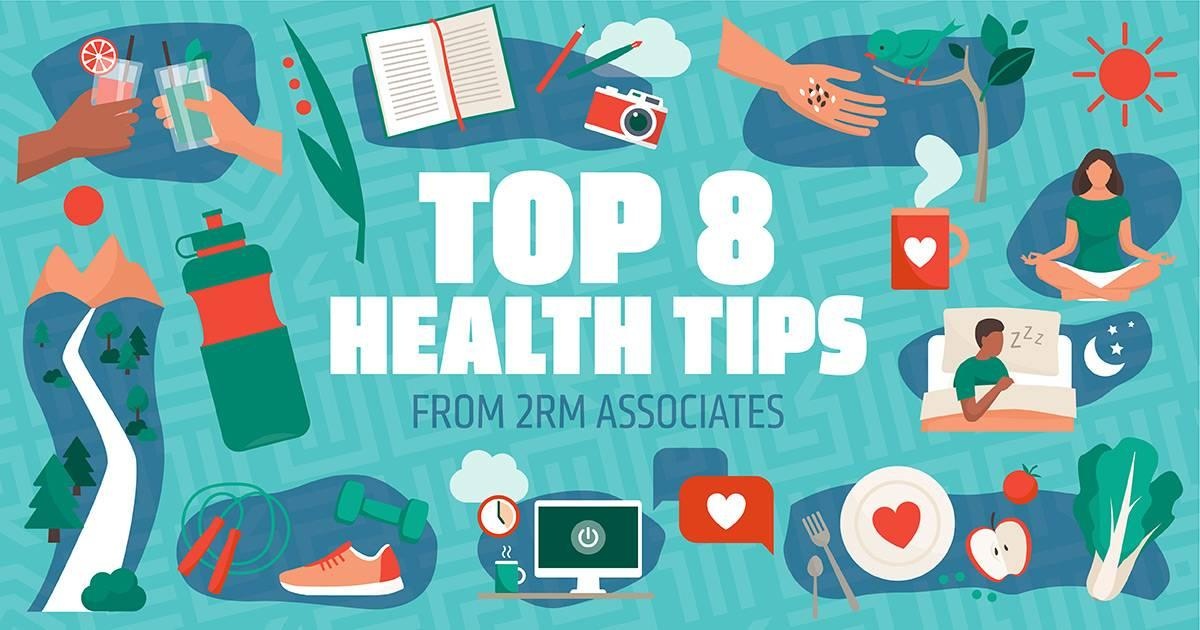 Top 8 Health Tips from 2RM Associates