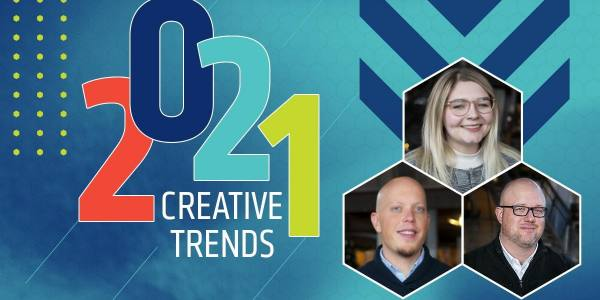Q&A: 2021 Trends and Insights From Our Creative Team