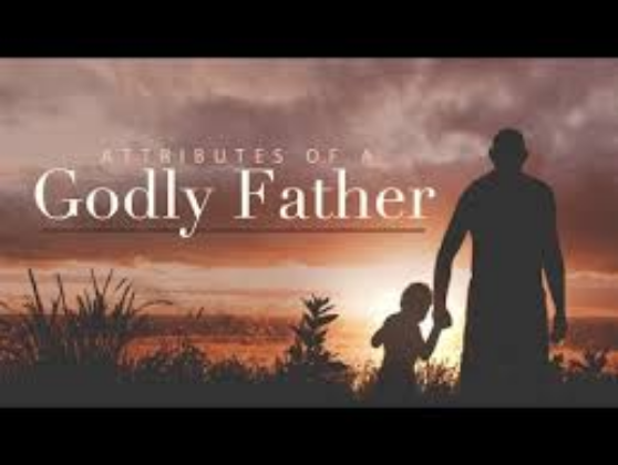 Qualities God Expects From A Godly Father