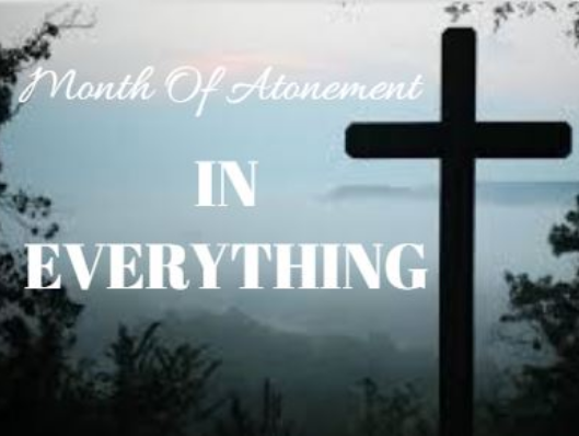 Month of atonement - In Everything