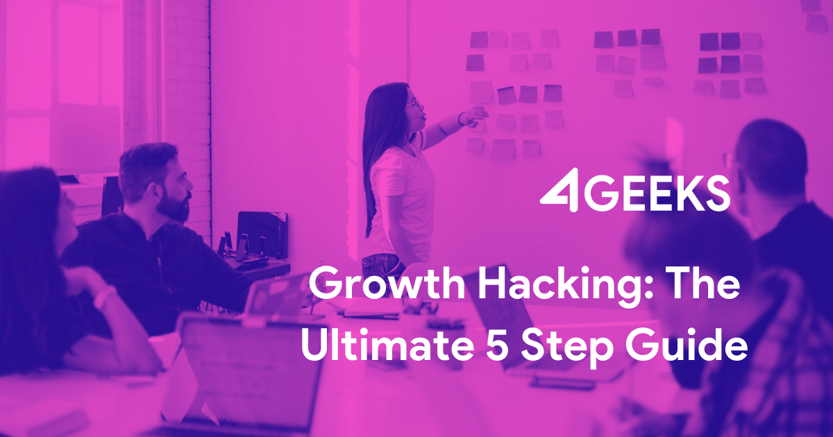 Growth Hacking: The Ultimate 5 Step Guide
