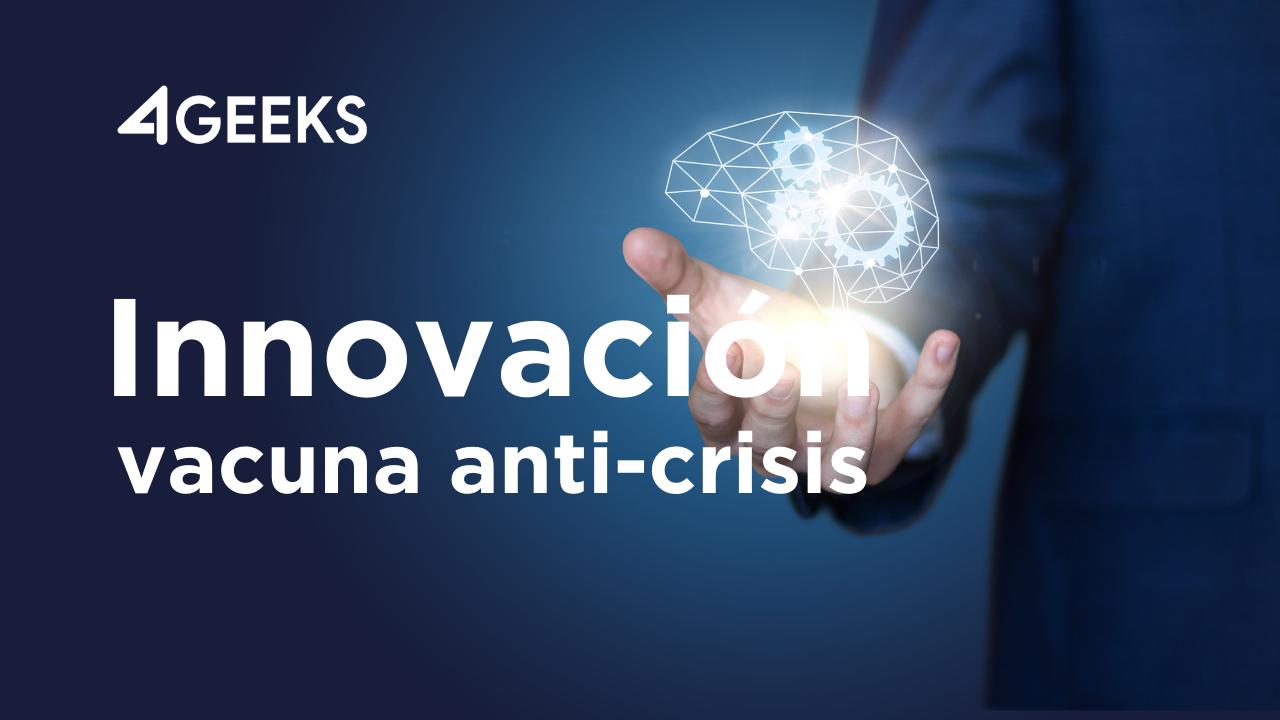 Innovación como vacuna ante la crisis