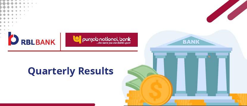 Quarterly Results - RBL Bank and PNB Bank