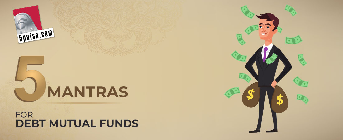 5 Mantras for Debt Mutual Funds