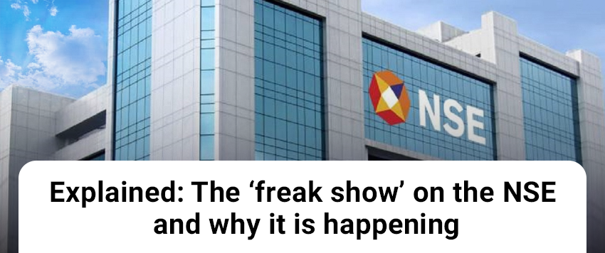 The 'freak show' on the NSE and why it is happening