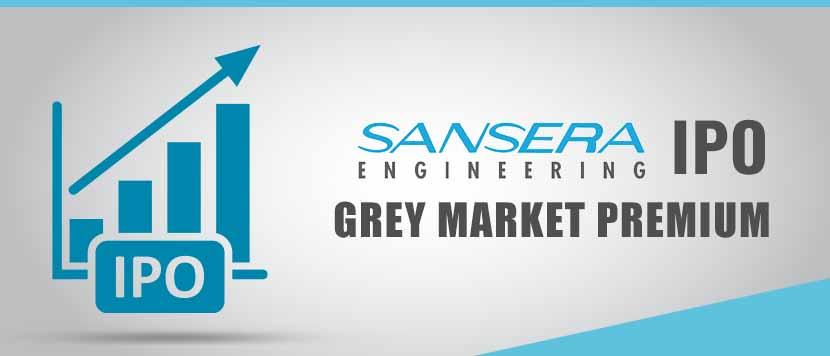 Sansera Engineering IPO - Grey Market Premium