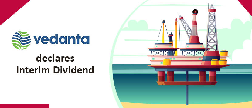 Vedanta Declares Rs 18.50 Interim Dividend